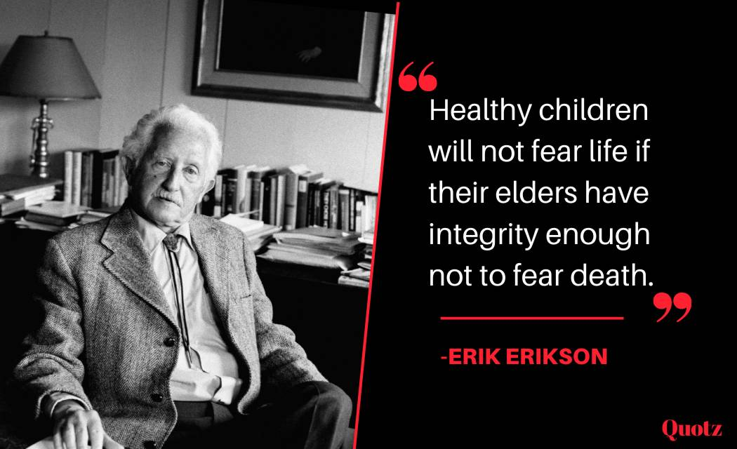 Famous ERICK ERICKSON quotes about LIFE, CHILDREN, PSYCHOLOGY, DEVELOPMENT, and more with quotes images.