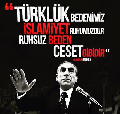 türklük, islamiyet, ruh, ceset, başbuğ, önder, lider, hakan, alparslan türkeş, özlü sözler, güzel sözler, anlamlı sözler