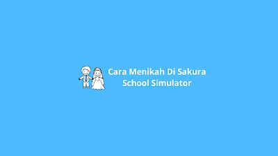 cara menikah di sakura school simulator
