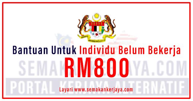 Bantuan Untuk Individu Belum Bekerja RM800