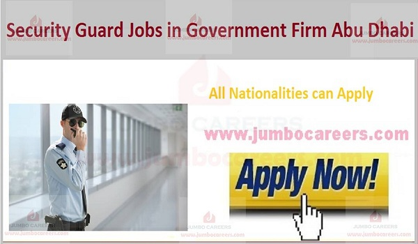 Available security Guard jobs in Abu Dhabi, Current Guard jobs in UAE,