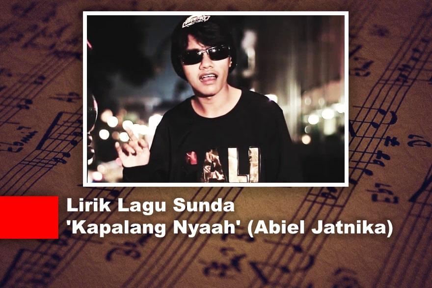 Lirik Lagu Sunda 'Kapalang Nyaah' (Abiel Jatnika)