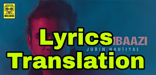 Aatishbaazi Lyrics in English | With Translation |  – Jubin Nautiyal