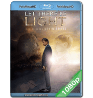 LET THERE BE LIGHT (2017) 1080P HD MKV ESPAÑOL LATINO