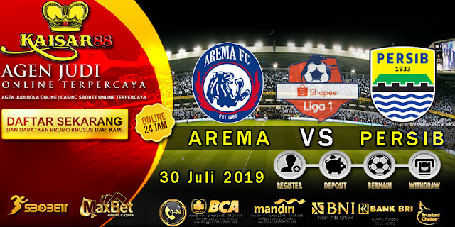 Prediksi Bola Terpercaya Liga 1 Indonesia Arema vs Persib Bandung 30 Juli 2019