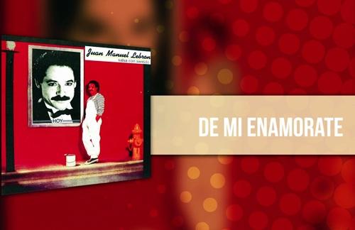 De Mi Enamorate   Juan Manuel Lebron Lyrics