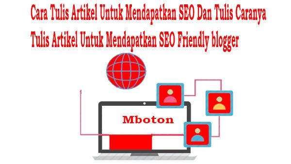 Cara Tulis Artikel Untuk Mendapatkan SEO Dan Tulis Caranya Tulis Artikel Untuk Mendapatkan SEO Friendly blogger