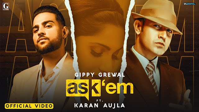 Ask Them Song Lyrics : Gippy Grewal Ft. Karan Aujla Latest Punjabi Song | Geet MP3