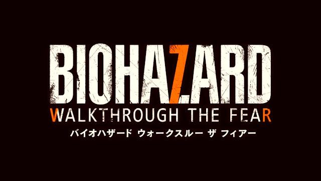 "A new part of Resident Evil entitled ""Biohazard Walkthrough The Fear"""