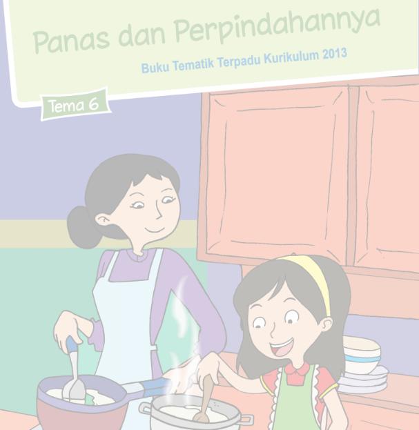 Buku Siswa Kelas 5 SD/MI Tema 6: Panas dan Perpindahannya
