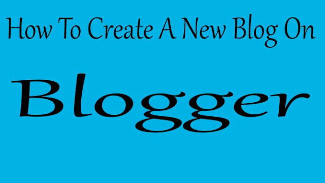 How To Create A New Blog On Blogger