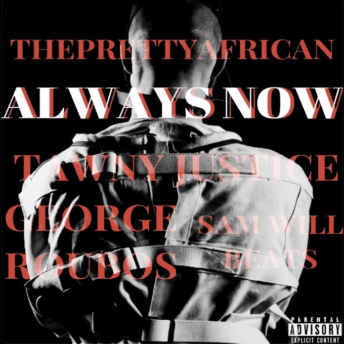 """The Pretty African releases """"Always Now"""" Listen Now!"""