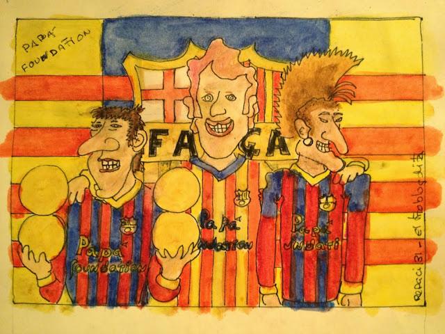 Els Valors del Barça - Los valores del Barça - Papá Foundation = Nuevo patrocinador del Barça (homenaje a los papás de Neymar y Messi) - El troblogdita - Y ahora detienen a Sandro Rosell por blanqueo de dinero...