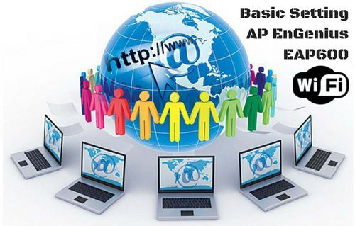 Basic Setting AP EnGenius EAP600