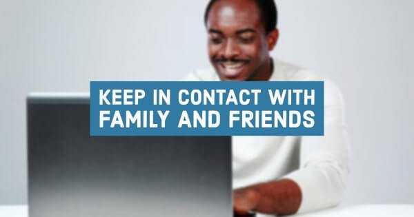 Keep in Contact With Family and Friends