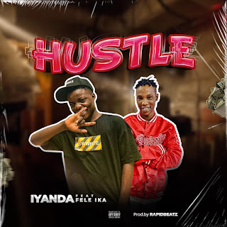 [MUSIC] Iyanda Ft. Fele Ika – Hustle