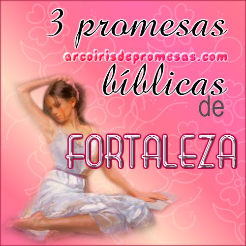 Reflexiones cristianas con imágenes 3 promesas bíblicas de fortaleza