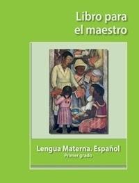 Libro de texto Libro para el maestro Lengua Materna Español Primer grado 2020-2021