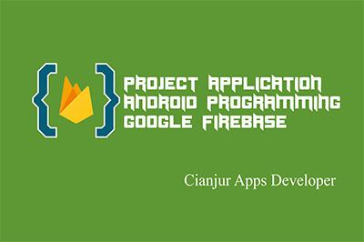 Cara Menambahkan Firebase ke Project Android, com.google.firebase:firebase-core analitycs, com.google.gms:google-services, google-services.json, Firebase SDK. Dari WILDAN TECHNO ART.
