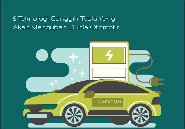 5 Teknologi Canggih Tesla Yang Akan Mengubah Dunia Otomotif