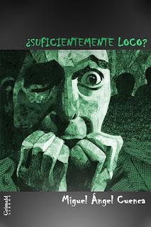 ¿Suficientemente loco? | Miguel Ángel Cuenca | Grimald Libros