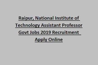 Raipur, National Institute of Technology Assistant Professor Govt Jobs 2019 Recruitment  Apply Online