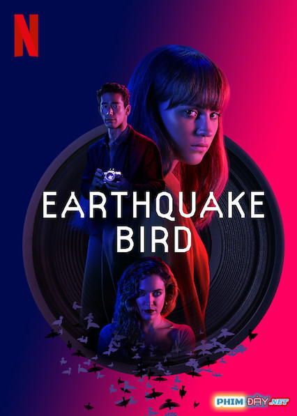 Cánh Chim Nơi Địa Chấn - Earthquake Bird (2019)