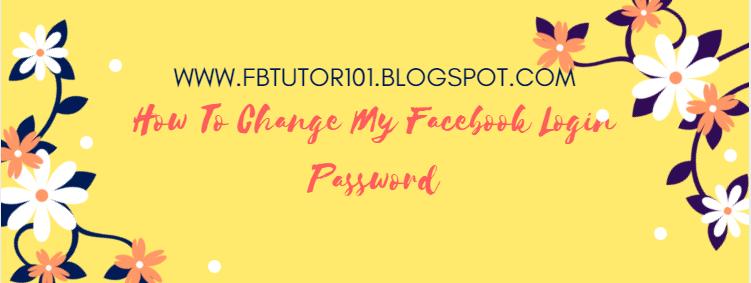 How To Change My Facebook Login Password