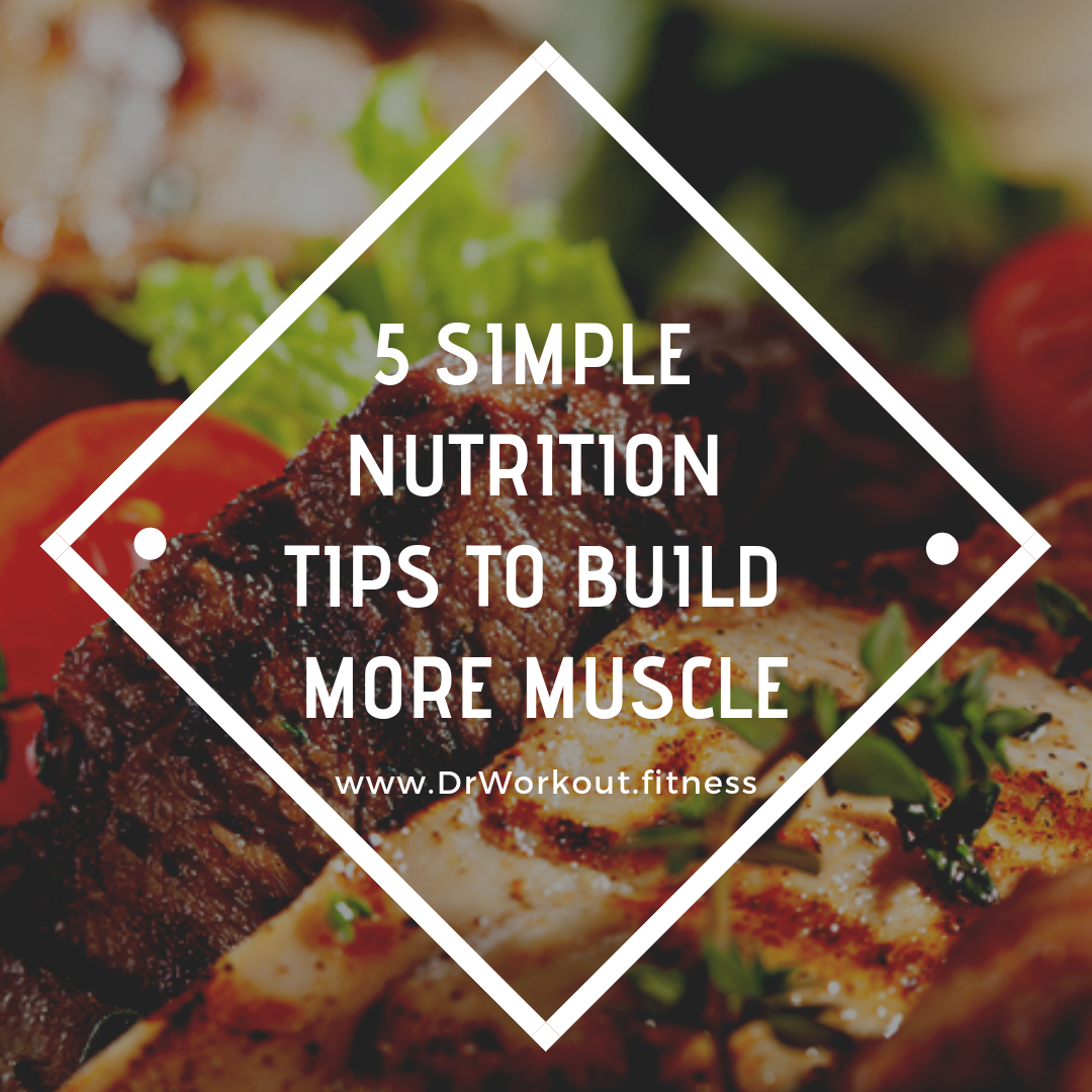 5 Simple Nutrition Tips to Build More Muscle