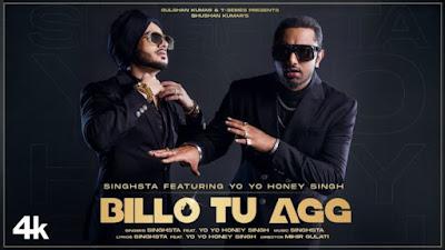 Billo Tu Agg Song Lyrics-Yo Yo Honey Singh & Singhasta-Lyrics Mania