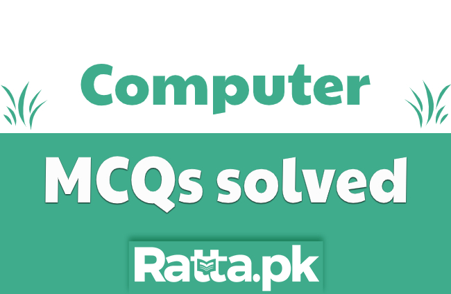 Computer Science MCQs solved for Lecturer NTS, PPSC and FPSC