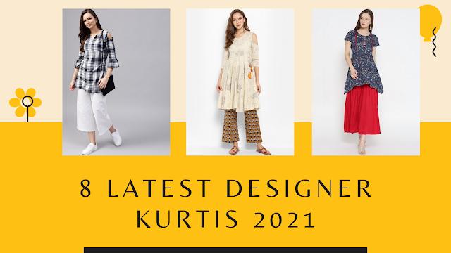 8 latest Designer Kurtis for this 2021