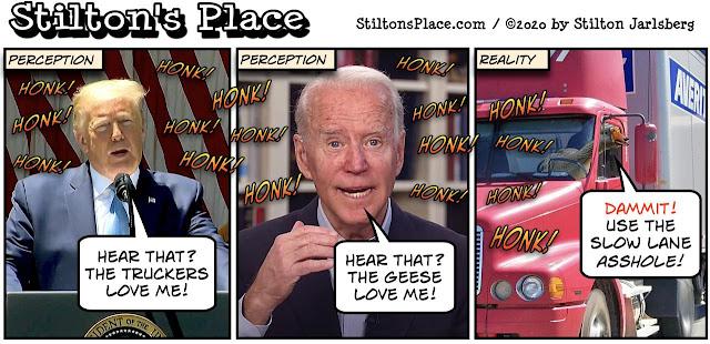 stilton's place, stilton, political, humor, conservative, cartoons, jokes, hope n' change, honk, honking, trump, biden, coronavirus, news, fake news, goose, truck
