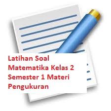 Latihan Soal Matematika Kelas 2 Semester 1 Materi Pengukuran