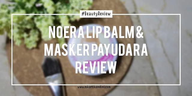 Review Noera Masker Payudara & Lip Balm