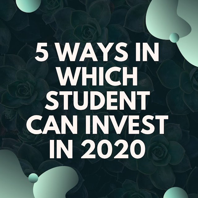 5 Ways In Which Students Can Invest In 2020
