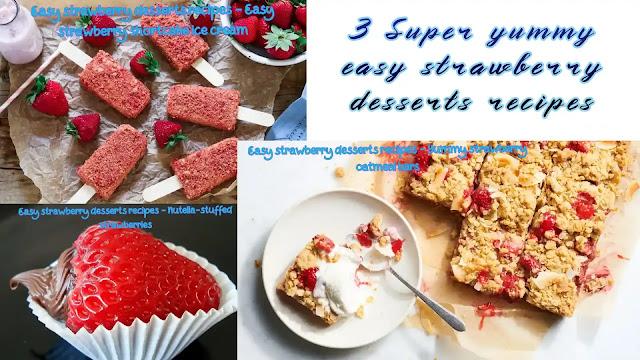 3 Super yummy easy strawberry desserts recipes easy to make