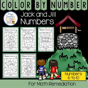 Color By Number For Math Remediation Numbers 6 to 10 Jack and Jill Up the Hill