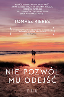 """""""Nie pozwól mu odejść"""" - Tomasz Kieres"""