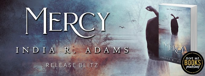 RELEASE BLITZ PACKET - Mercy by India R. Adams