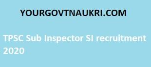 TPSC Sub Inspector SI recruitment 2020