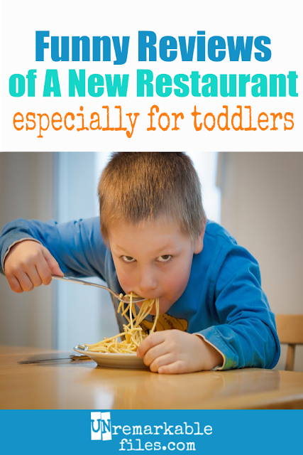 If there was a special toddler restaurant, this is what it would look like! Anyone raising toddlers will laugh at these funny (fake) Yelp reviews. #parentinghumor #toddlerhumor #funny #pickyeater #hilarious #sarcastic #lol #unremarkablefiles