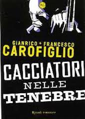 Cacciatori nelle tenebre di Gianrico e Francesco Carofiglio