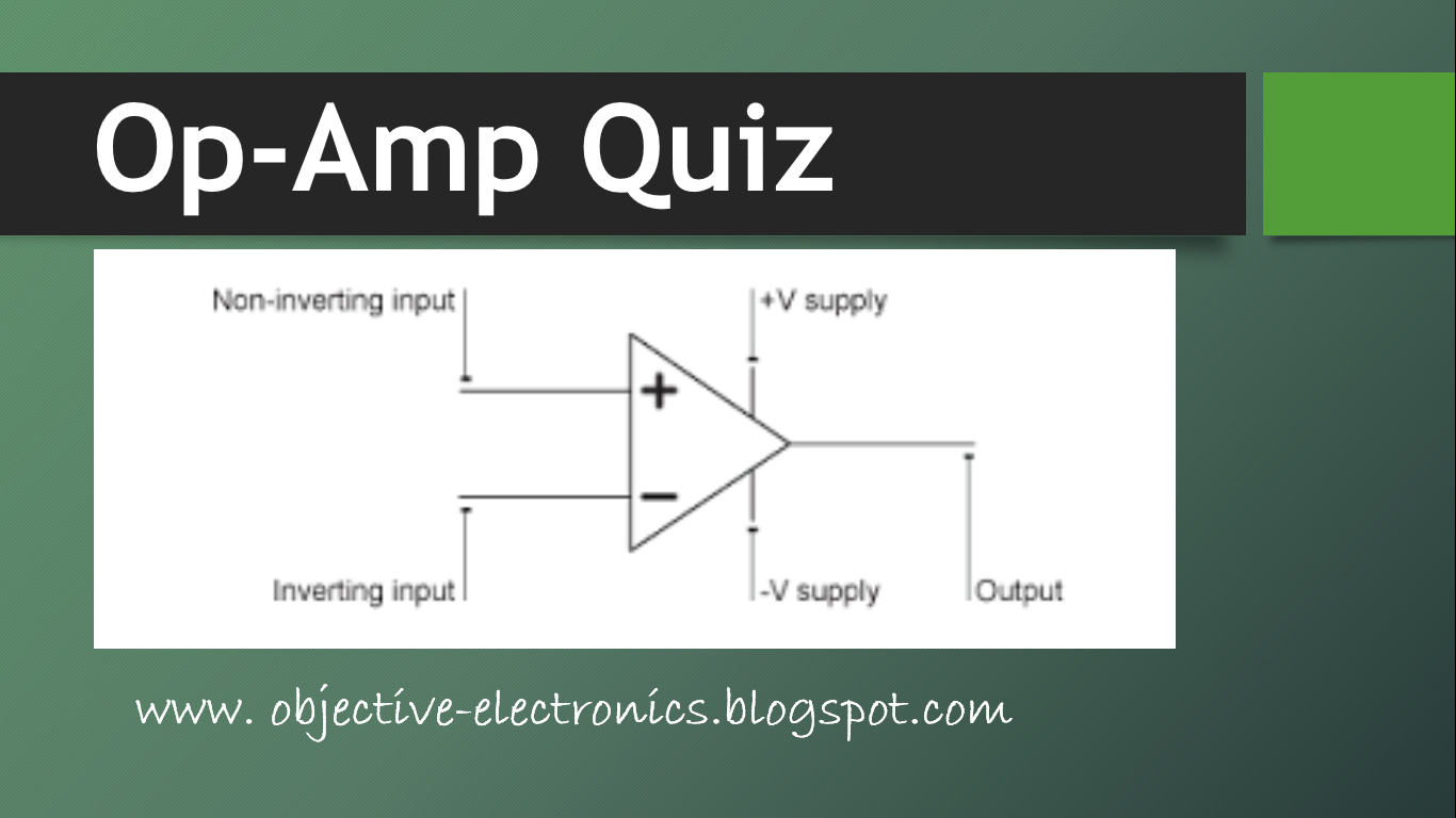 Operational Amplifier Quiz Amp Circuit Is The Noninverting A