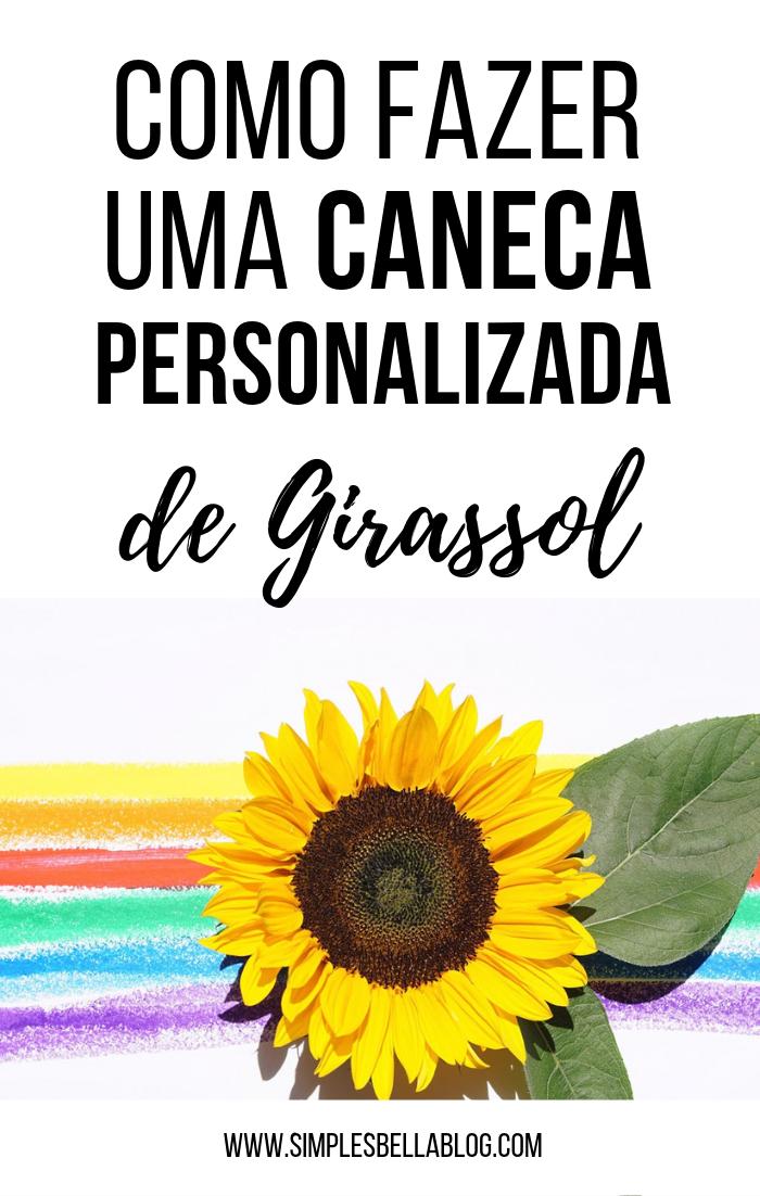 Como fazer uma caneca personalizada com foto de Girassol