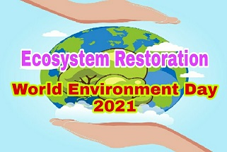 World Environment Day 2021 | World Environment Day 2021 Theme and Host Country, Theme of World Environment Day 2021, Host Country of WED 2021