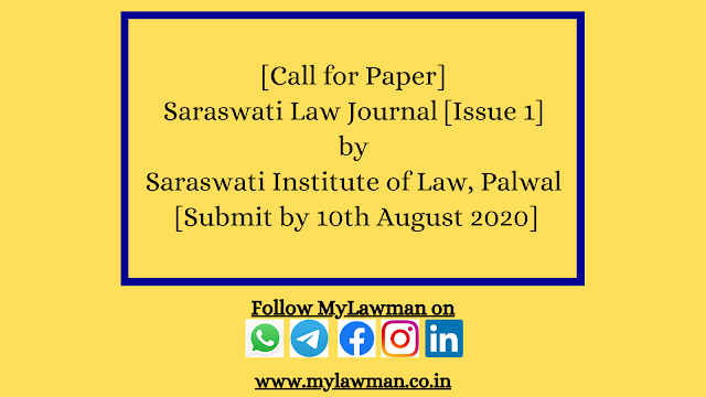 [Call for Paper] Saraswati Law Journal by Saraswati Institute of Law, Palwal [Submit by 10 Aug]