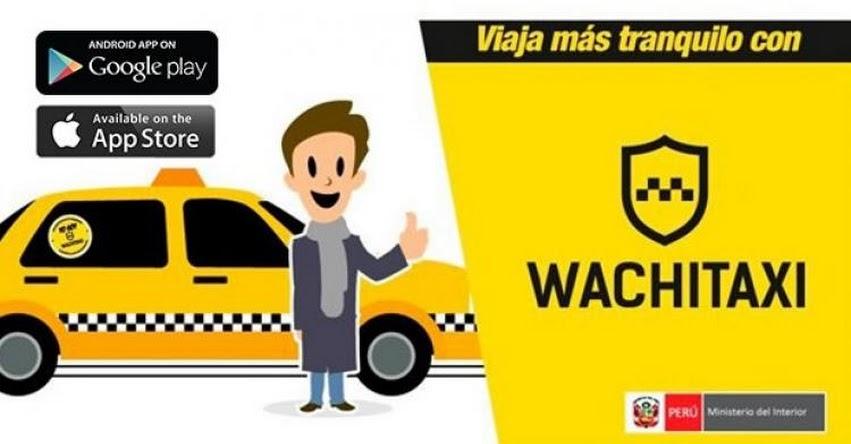 WachiTaxi: App del Ministerio del Interior para reducir robos y secuestros en los servicios de taxi - ANDROID - IOS - www.wachitaxi.com