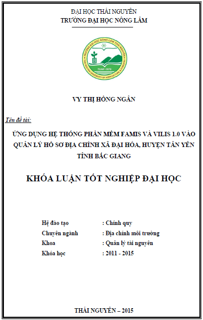 Ứng dụng hệ thống phần mềm Famis và ViLIS 1.0 vào quản lý hồ sơ địa chính xã Đại Hóa huyện Tân Yên tỉnh Bắc Giang