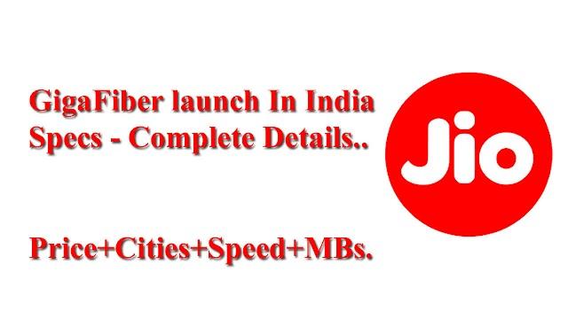 GigaFiber Launch In India Specs